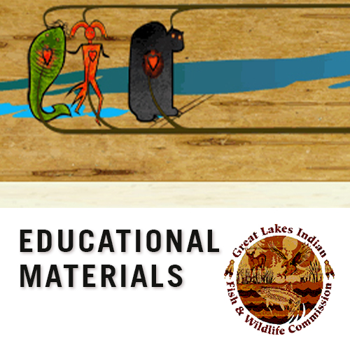 Great Lakes Indian Fish & Wildlife Commision Educational Resources, learn more by clicking here.