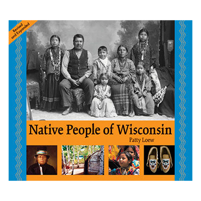 Native People of Wisconsin: Revised and Expanded Edition