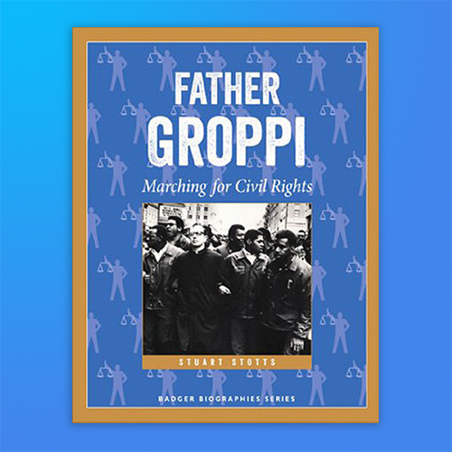 Textbook cover for Father Groppi: Marching for Civil Rights