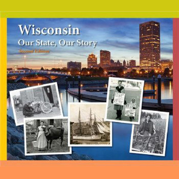 Textbook cover for Wisconsin Our State, Our Story
