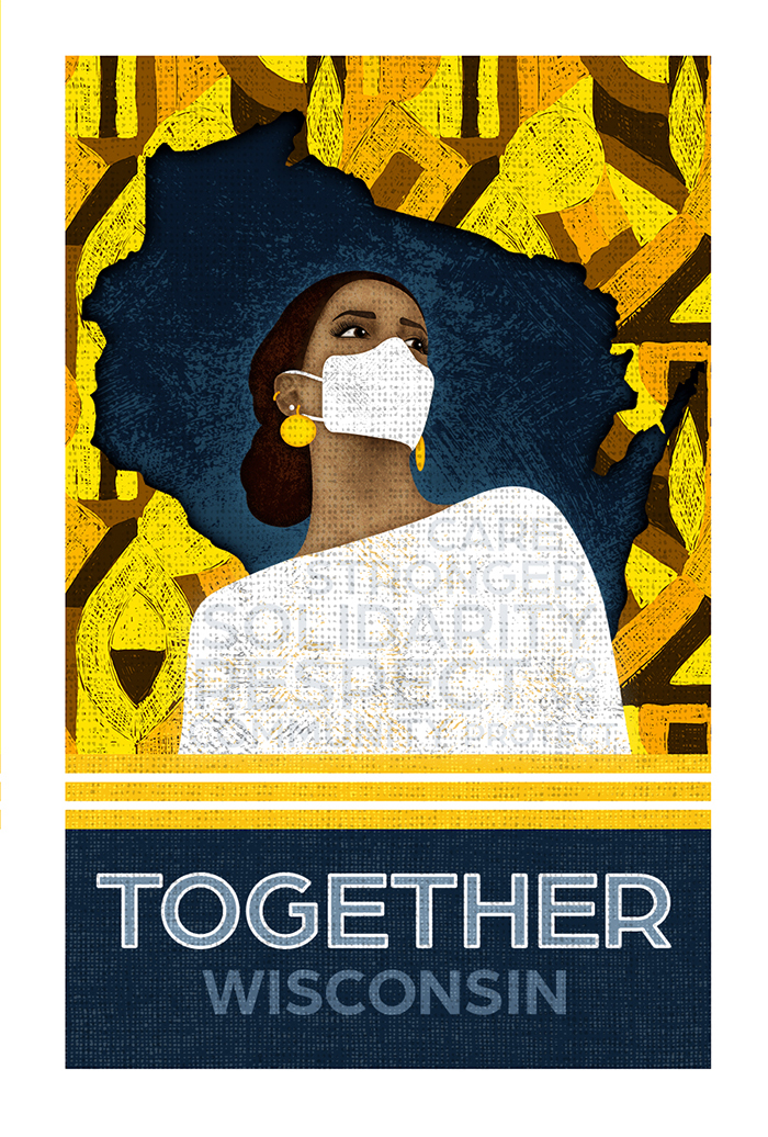 Becca Bryant's Together Wisconsin Poster, depicting a black woman standing proudly wearing a mask in the cutout of Wisconsin.