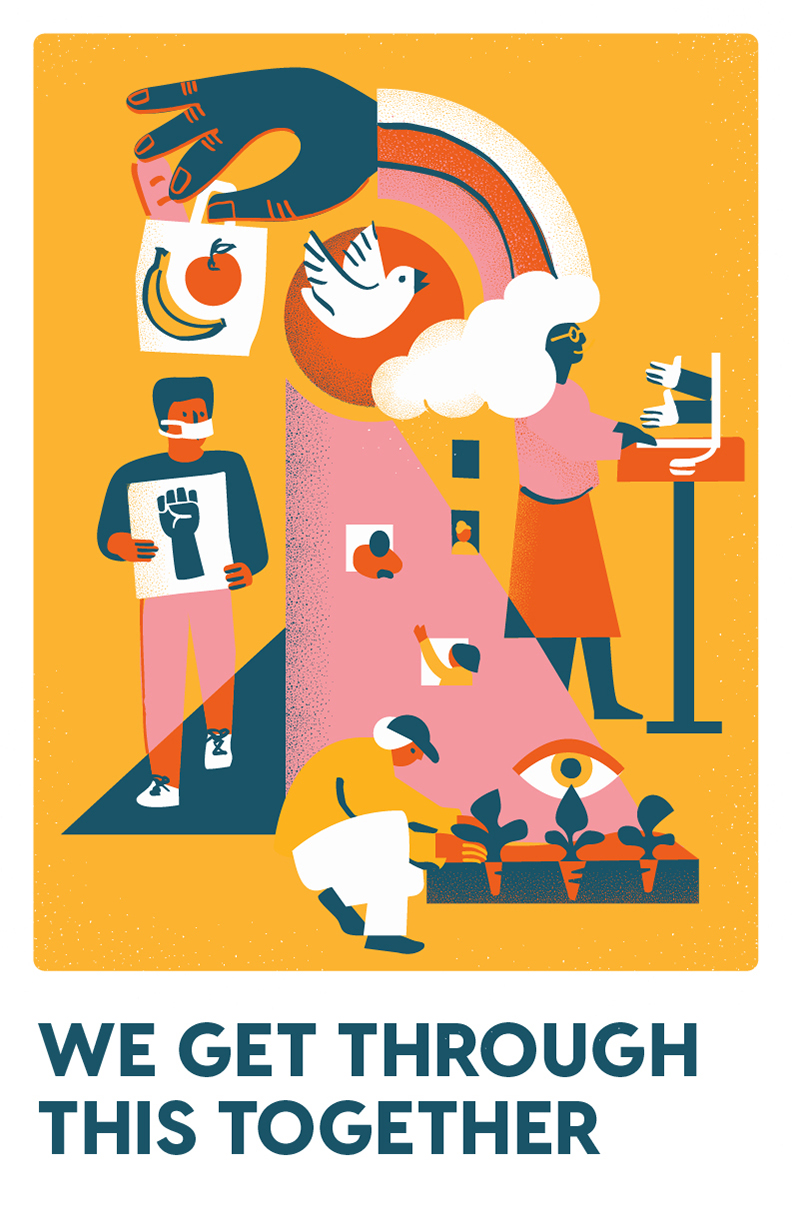 We Get Through This Together by Emily Maryniak Poster, featuring three people engaging in various activities: gardening, working online, protesting for black lives. A large hand with a rainbow gathers groceries.